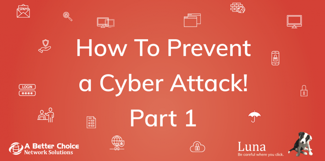 How to Prevent a Cyber Attack! Part 1
