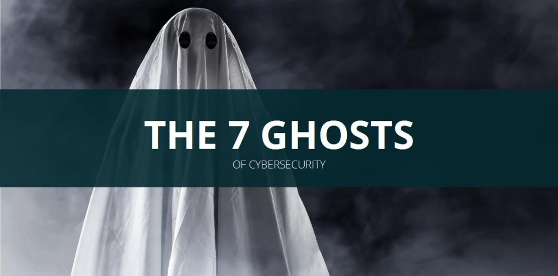 The 7 Ghosts of Cybersecurity
