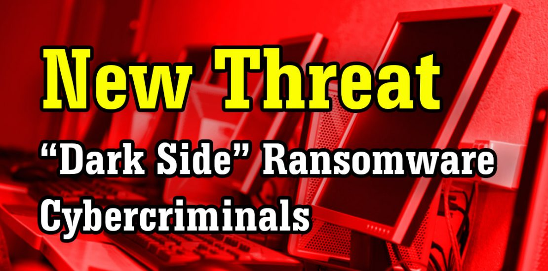 New Threat Dark Side Ransomware Cybercriminals with a red background